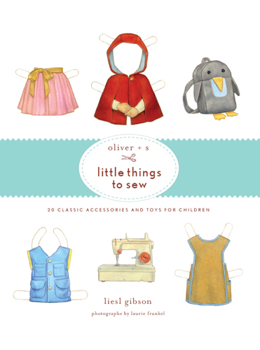 Oliver + S - Little Things To Sew