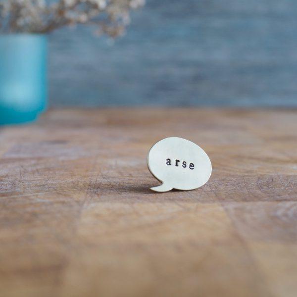 Brass Pin - Speech Bubble - Say it like it is... Arse