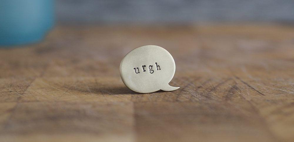 Top Brass Lapel Pin Say it like it is... urgh