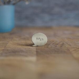 Top Brass Lapel Pin Say it like it is... urgh