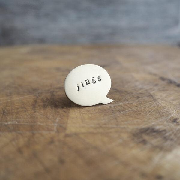 Top Brass Lapel Pin - Say it like it is... jings