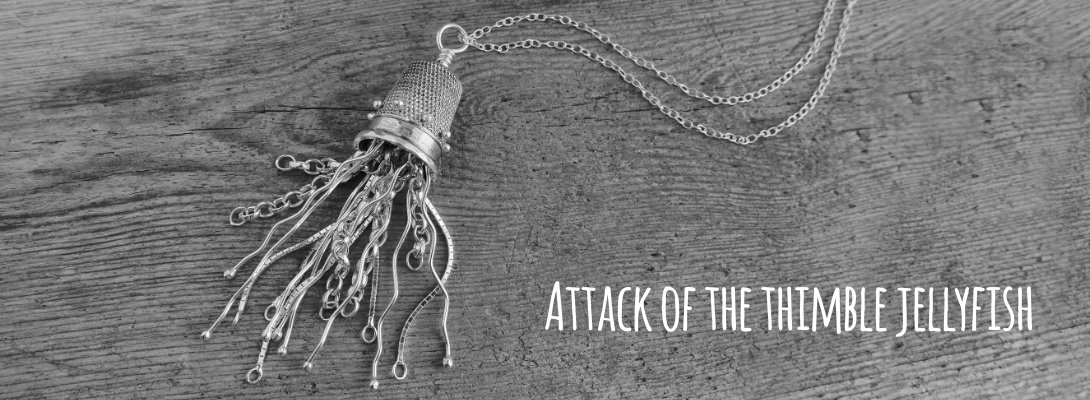 The making of a unique Jellyfish Pendant made from a Sterling Silver Thimble. An old thimble getting a new lease of life as a jellyfish pendant.